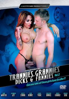 Trannies Grannies Dicks and Fannies #2