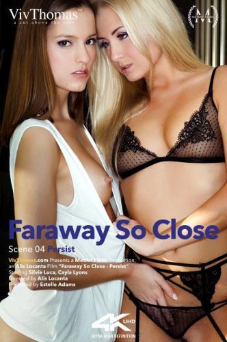 Faraway So Close Episode 4 - Persist